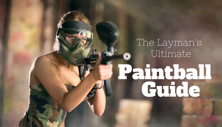 The Laymans Ultimate Paintball Guide